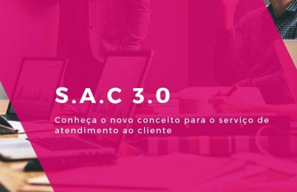 SAC 3.0: Conheça um novo conceito para o atendimento ao cliente